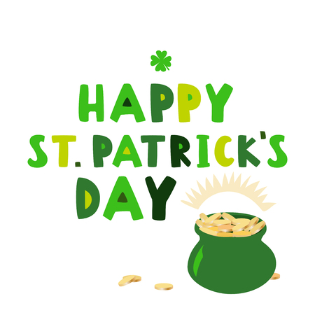 Happy St. Patricks day with green pot of coins. Vector illustration.