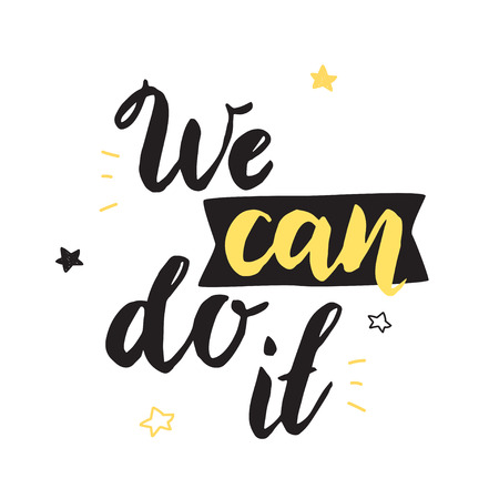 We can do it. Inspirational poster. Vector illustration with handwritten font. 일러스트