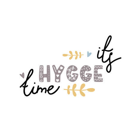 It s hygge time cozy home phrase. Handwritten illustration.