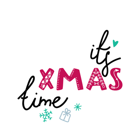 It s xmas time handwritten poster. Vector illustration.