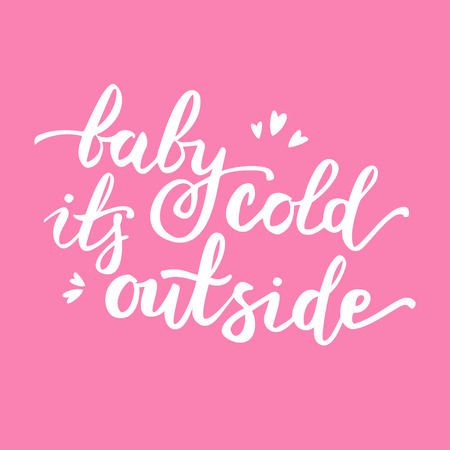Vector illustration. Baby it s cold outside vector handwritten pink poster.