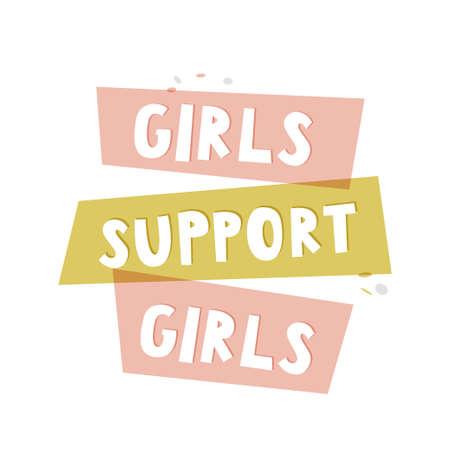 Girls support girls colorful poster. Woman motivational slogan. Feminist movement.