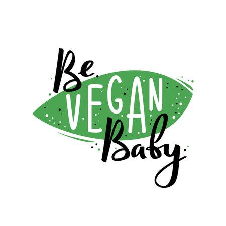 Be vegan baby vector illustration. Isolated on white background. 矢量图像