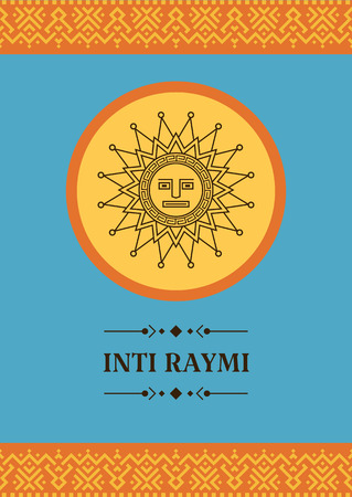 Religious festival Inca Inti Raymi. Card, invitation, poster, banner, cover with the image of the sun in a geometric style.