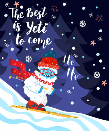 Cute and funny snow yeti skiing vector print for postcard. The Best is Yeti to Come. Happy cartoon yeti with red winter hat and scarf in the forest. Winter holidays.