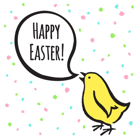 felicitation: Happy Easter greeting card. Simple Easter illustration with lettering. Cute free hand drawing of chick with speech bubble. Doodle style chicken saying Happy Easter. Uneven spots pattern background. Illustration