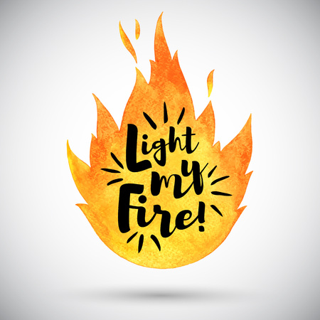 conflagration: Watercolor vector flame with lettering. Light my fire. Watercolour burning bonfire silhouette with inspiration quote. Illustration or background with space for your text.