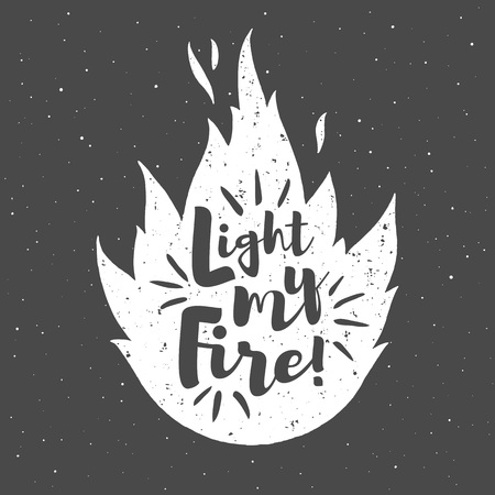conflagration: Vector flame with lettering and grunge texture. Light my fire. Burning bonfire silhouette with motivation quote and sparks. Illustration or background with space for your text.