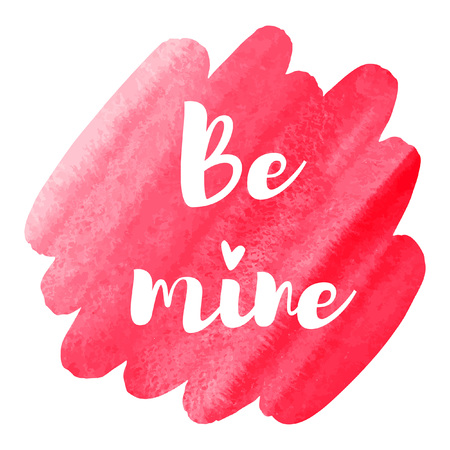 Valentines day greeting card. Be mine. Watercolor brush stroke silhouette background. Card or banner template. Lettering, calligraphy inscription with simple heart. Illustration