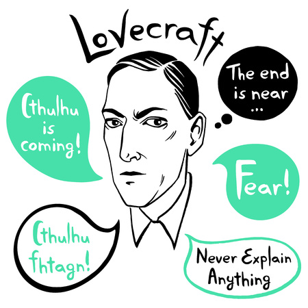 Howard Phillips Lovecraft portrait with speech bubbles and famous writers citations, quotes. Horror fiction book ink drawn vector illustration with lettering Fear! Cthulhu is coming.