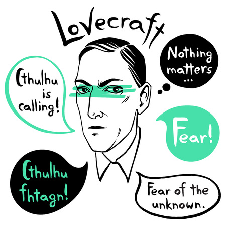Howard Phillips Lovecraft portrait with speech bubbles and famous writers citations, quotes. Horror fiction book ink drawn vector illustration with lettering Fear! Cthulhu is calling. Ilustracja