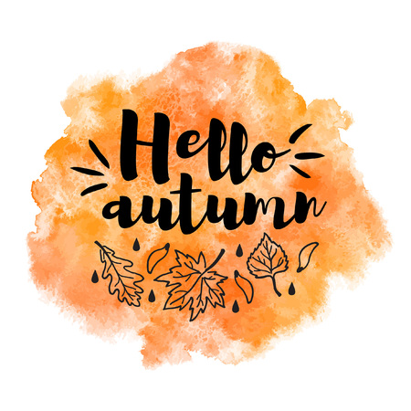 Autumn, fall watercolor vector background with typographic composition and leaves, drops. Hello autumn lettering. Orange watercolour stains texture. Painted abstract aquarelle template. Rounded shape.