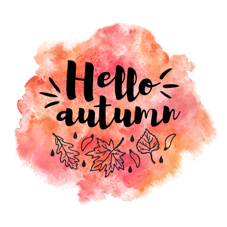 Autumn, fall watercolor vector background with typographic composition and leaves, drops. Hello autumn lettering. Red and orange watercolor stains texture. Rounded shape aquarelle template. Illustration