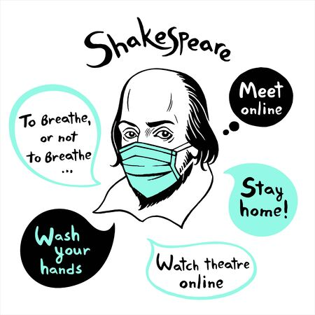 Shakespeare portrait in medical protective mask with speech bubbles and topical citations. Stay home, watch theater online. Digital theater, streaming, translation concept funny illustration.