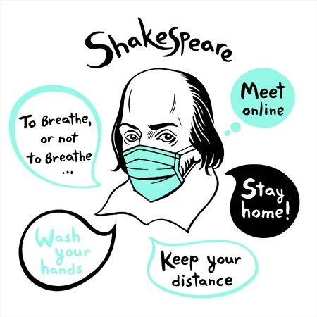 Shakespeare portrait in medical mask with speech bubbles and topical citations. Stay home, keep your distance, meet online, wash your hands. Self isolation, corona virus pandemic funny illustration.