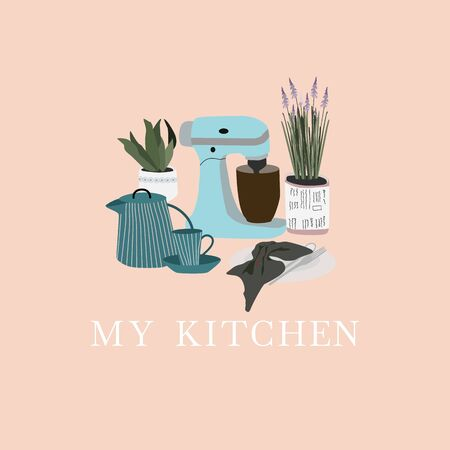 Collection with kitchen utensils :mixer, teapot, cup, plate, flowers. My kitchen phrase. Colorful vector illustration in modern scandinavian style for  print, banner, card, poster, template