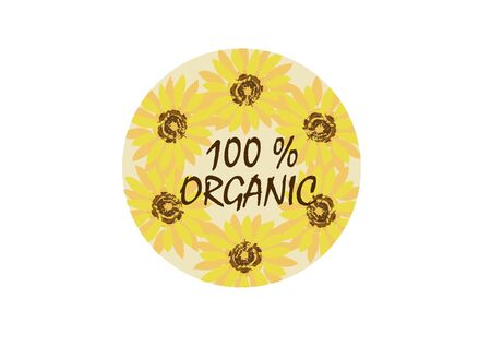Label of sunflowers with the inscription one hundred percent organic on a white background. Illustration. vector Фото со стока - 130044523