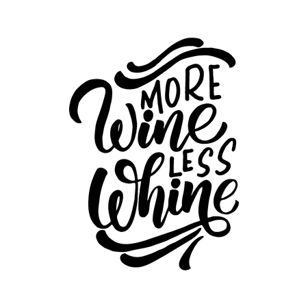 More Wine less whine. Hand lettering banner for your design