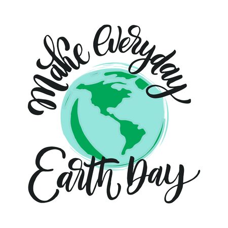 Make everyday Earth Day. Vector quote lettering about eco, waste management, minimalism. Motivational phrase for choosing eco friendly lifestyle, using reusable products. Modern stylized typography. Vektoros illusztráció