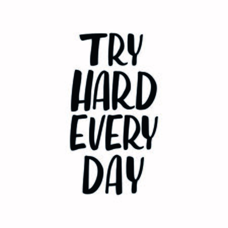 Try hand every day phrase. Ink illustration. Modern brush calligraphy. Isolated on white background.