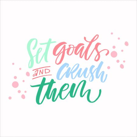 Set goals and crush them quote hand drawn vector lettering. Doodle lifestyle phrase, slogan illustration. Leave comfort zone. Inspirational, motivational poster, banner