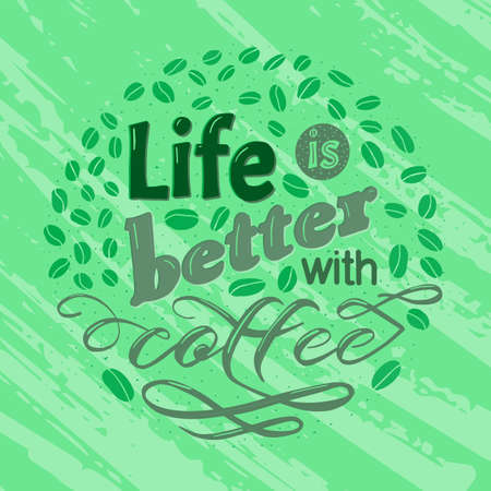 Coffee motivate handwritten phrase. Life is better. Drawn beans. Calligraphic quatation poster. Hand sign. Zdjęcie Seryjne - 132395015