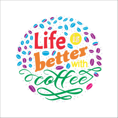 Coffee motivate handwritten phrase. Life is better. Drawn beans. Calligraphic quatation poster. Hand sign. Zdjęcie Seryjne - 132395026