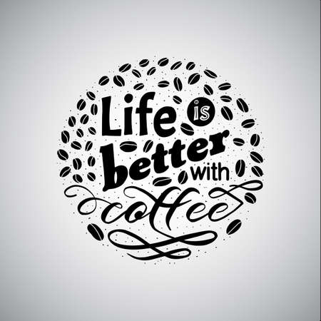 Coffee motivate handwritten phrase. Life is better. Drawn beans. Calligraphic quatation poster. Hand sign. Zdjęcie Seryjne - 132395028