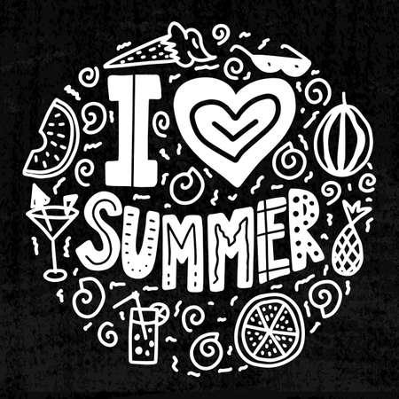 I love summer quote. White chalkboard round lettering. Heart, watermelon, ice cream, sun glasses, coctails, orange, juice.