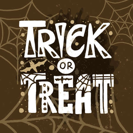 Halloween lettering quote. Trick or treat vector. Scary graphic background. Art font slogan.