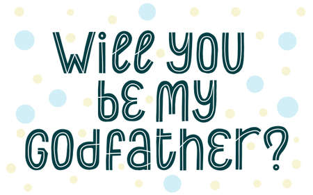 Will you Be my Godfather phrase. Graphic vector proposal card.