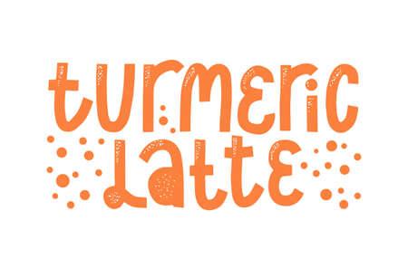 Turmeric latte label. Caligraphic hard drawn curcuma coffee.