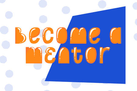 Become a Mentor letteting quote. Mentorship phrase concept. Typograpic vector illustration. Trendy motivation word.