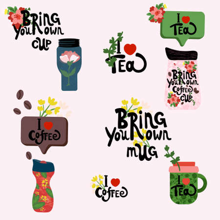 Phrase Bring Your own coffee cup. Quote Bring Your own cup. I love coffee. I Love tea. Reusable cups with drink. Eco zero waste vector illustration. Spring Mugs with lettering and flowers  イラスト・ベクター素材