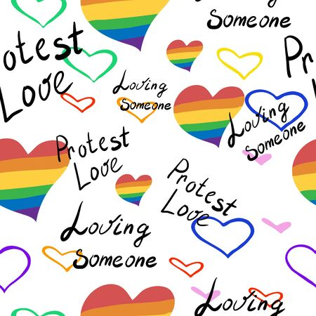 Seamless pattern with rainbow hearts. LGBT pride or rainbow flag with a heart pattern. Gay flag colored illustration. Captions: Someone to love and protest love. Fashionable stylish texture.
