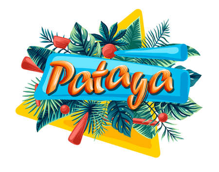 Pataya thailand Advertising emblem with type design and tropical flowers and plants