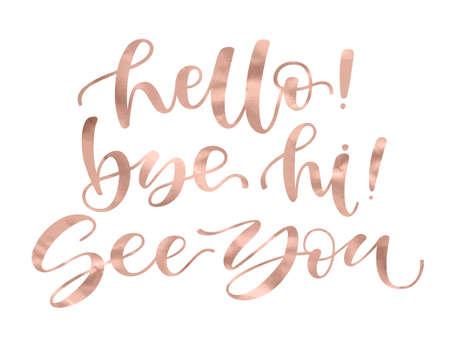 Hallo dag Hallo tot ziens Inspirerende citaat expressieve handgeschreven gouden roos trendy kleur. Stock Illustratie