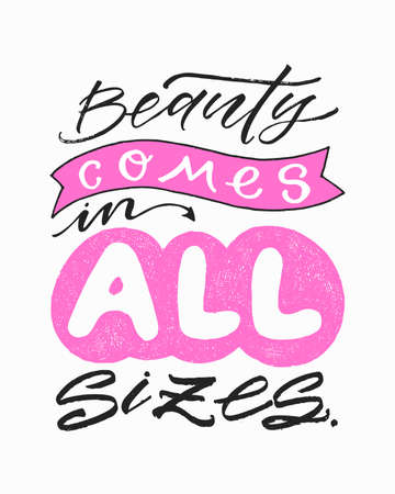 Beauty comes in all sizes. Inspirational beauty quote. Fashion trendy hand written lettering poster. Ink brush  calligraphy. Advertising, slogan banner.