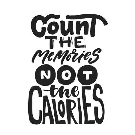 Count the memories Not the calories. Fun saying about caories and the diet. Brush lettering quote. Modernt calligraphy print.