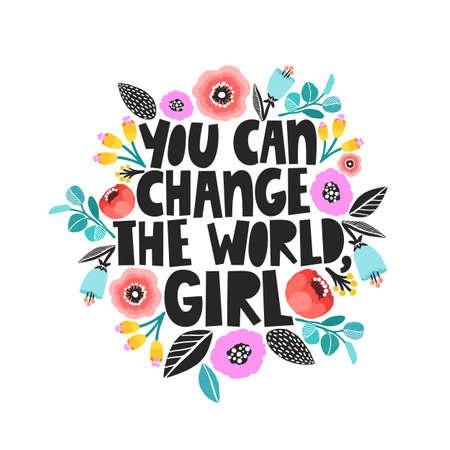 Vous pouvez changer le monde, fille - illustration dessinée à la main. Citation de féminisme faite en vecteur. Slogan de motivation femme.