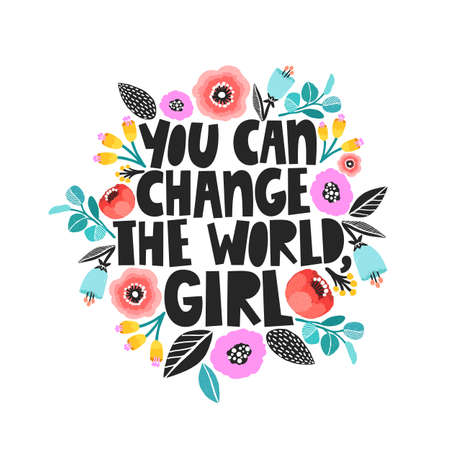 You can change the world, girl - handdrawn illustration. Feminism quote made in vector. Woman motivational slogan.