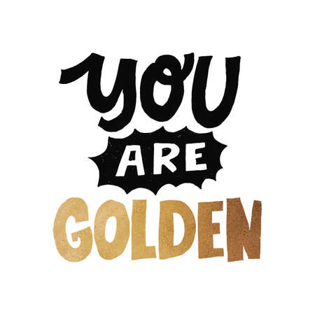 You are golden. Lettering , a love quote with modern calligraphy. Çizim