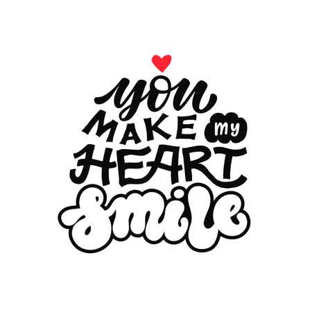 You make my heart smile - vector illustration. Black handwritten inscription on white background.