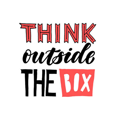 Think outside the box. Hand written quote lettering. Calligraphy inspiring element.