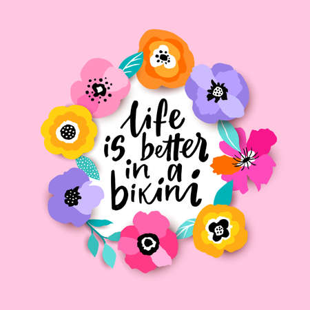 Life is better in a bikini. Lettering phrase on pink background. Vector illustration. Woman motivational slogan. Inscription for t shirts, posters, cards.