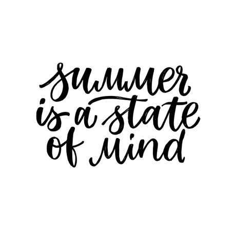 Hand drawn lettering. Ink illustration. Modern brush calligraphy. Isolated on white background. Summer is a state of mind. Stock Illustratie