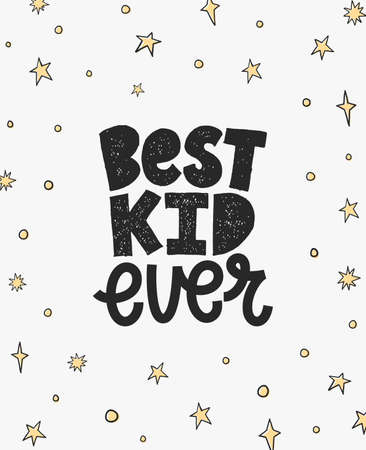 Best kid ever. Creative lettering postcard. Calligraphy inspiration graphic design, typography element. Hand written postcard. Stock Illustratie