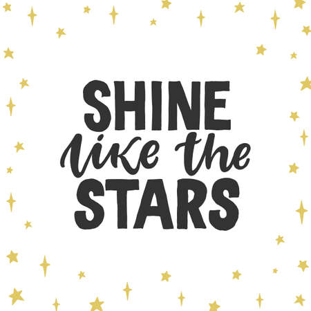 Shine like the stars. Creative lettering postcard. Calligraphy inspiration graphic design, typography element. Hand written postcard. Stock Illustratie