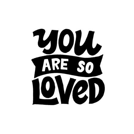 You are so loved. Creative lettering postcard. Calligraphy inspiration graphic design, typography element. Hand written postcard. White background. Nursery poster.