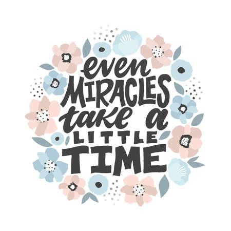 Incluso los milagros toman un poco de tiempo: ilustración dibujada a mano. Cita inspiradora hecha en vector. Lema motivacional. Inscripción para camisetas, carteles, tarjetas. Ilustración de vector